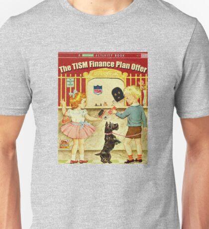 The TISM Finance Plan Offer Unisex T-Shirt