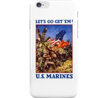 Let's Go Get 'Em! U.S. Marines iPhone Case/Skin