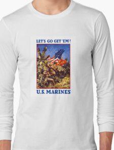 Let's Go Get 'Em! U.S. Marines Long Sleeve T-Shirt