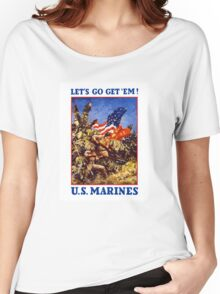 Let's Go Get 'Em! U.S. Marines Women's Relaxed Fit T-Shirt
