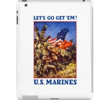 Let's Go Get 'Em! U.S. Marines iPad Case/Skin