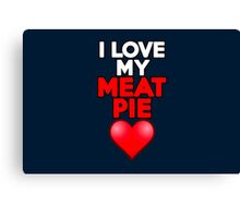 I love my meat pie Canvas Print