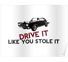 DRIVE IT LIKE YOU STOLE IT Poster