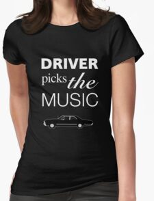 Supernatural - Driver Picks the Music Womens Fitted T-Shirt