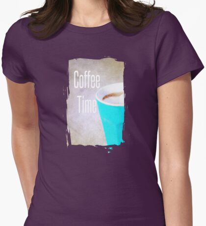 Coffee Time - JUSTART ©  Womens Fitted T-Shirt