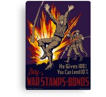 He Gives 100% You Can Lend 10% - WW2 Canvas Print