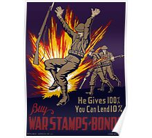 He Gives 100% You Can Lend 10% - WW2 Poster