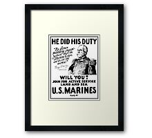 US Marines Recruiting - He Did His Duty Framed Print