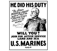 US Marines Recruiting - He Did His Duty Photographic Print