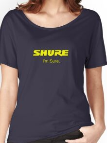 Shure I'm Sure  Yellow Women's Relaxed Fit T-Shirt