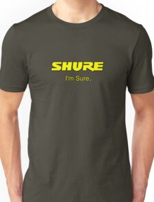 Shure I'm Sure  Yellow Unisex T-Shirt