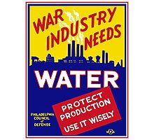 War Industry Needs Water - WPA Photographic Print