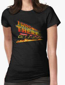 I was there .... Womens Fitted T-Shirt