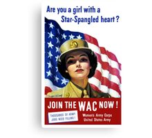 Join The WAC Now -- Army Recruiting Canvas Print
