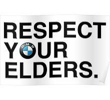 Respect your elders BMW Poster