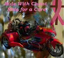 Ride With Christ for the Cure (for all that has been affected in some way by breast cancer) by Charldia