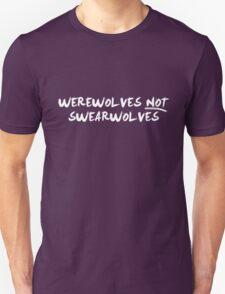 Werewolves NOT Swearwolves (NOW IN WHITE) Unisex T-Shirt