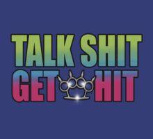 talk shit get hit color T-Shirt
