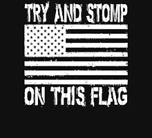 Try and Stomp on This Flag T-Shirt
