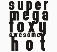 Supermegafoxyawesomehot by INTERACTION