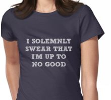 I solemnly swear that I'm up to no good Womens Fitted T-Shirt