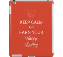Keep Calm And Earn Your Happy Ending iPad Case/Skin