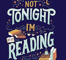 Reading Addicted - Not Tonight, I'm Reading  by emapremo