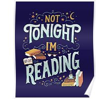 Reading Addicted - Not Tonight, I'm Reading  Poster
