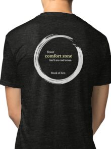 Inspirational Comfort Zone Quote Tri-blend T-Shirt