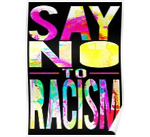 SAY NO TO RACISM - BLACK Poster