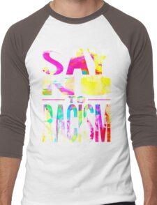 SAY NO TO RACISM - BLACK Men's Baseball ¾ T-Shirt