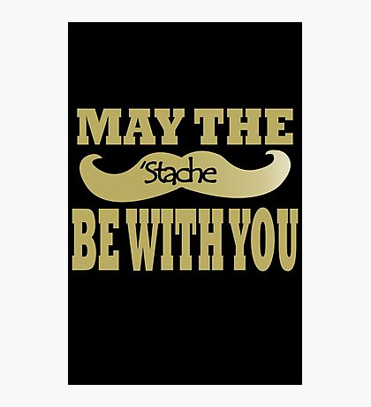 Funny black mustache may the stache be with you geek funny nerd Photographic Print