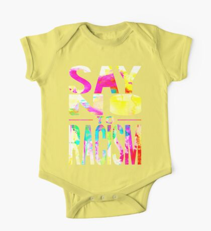 SAY NO TO RACISM - WHITE One Piece - Short Sleeve