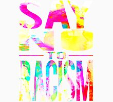 SAY NO TO RACISM - WHITE Unisex T-Shirt