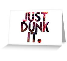 Just Dunk IT - Darius Greeting Card