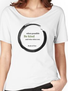 Be Kind Wisdom Quote Women's Relaxed Fit T-Shirt