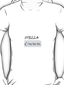 You Like Stella T-Shirt