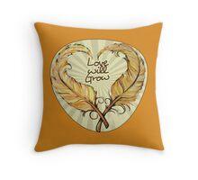 Love will grow Throw Pillow