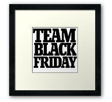 Team black friday Framed Print