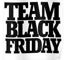 Team black friday Poster