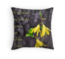 Spring Is Sure To Follow Throw Pillow