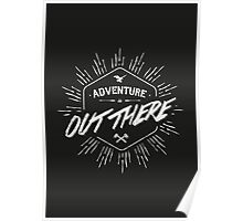 ADVENTURE IS OUT THERE white Poster