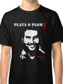 "Pablo Escobar ""Plata o Plomo"" Classic T-Shirt"