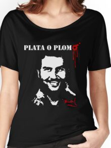 "Pablo Escobar ""Plata o Plomo"" Women's Relaxed Fit T-Shirt"