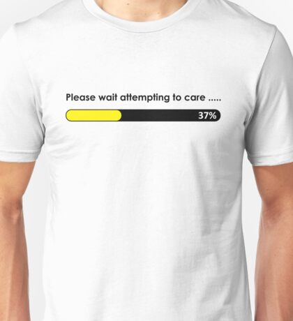 Please wait attempting to care Unisex T-Shirt