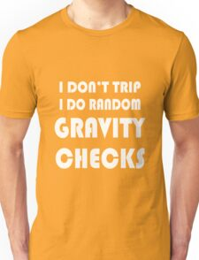 Gravity check geek funny nerd Unisex T-Shirt