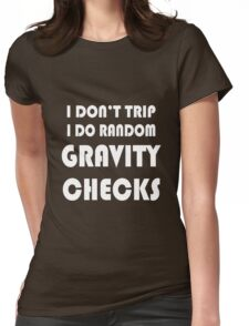 Gravity check geek funny nerd Womens Fitted T-Shirt