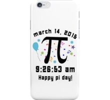 Happy pi day pi day 2015 3 14 15 9 26 53 geek funny nerd iPhone Case/Skin