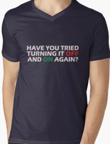Have you tried turning it off and on again geek funny nerd Mens V-Neck T-Shirt