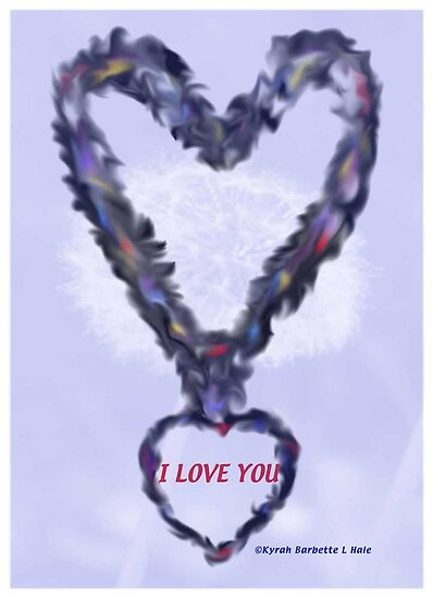 Love You by DreamCatcher/ Kyrah Barbette L Hale